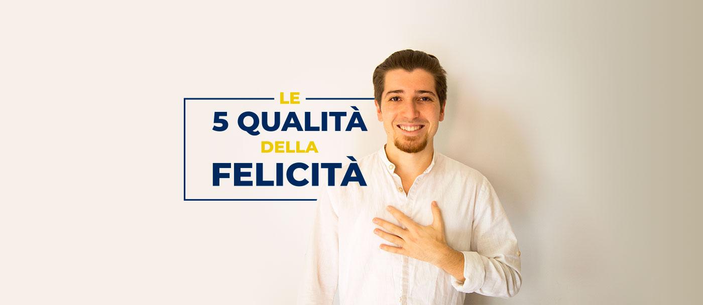 Le 5 Qualità della Felicità